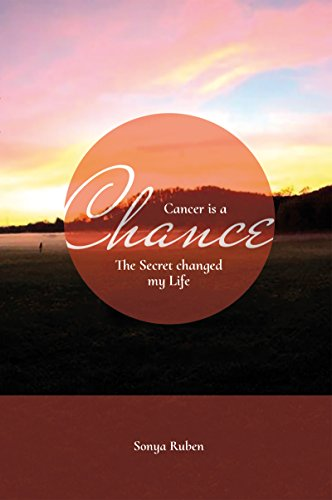 Cancer is an Chance: The Secret changed my Life