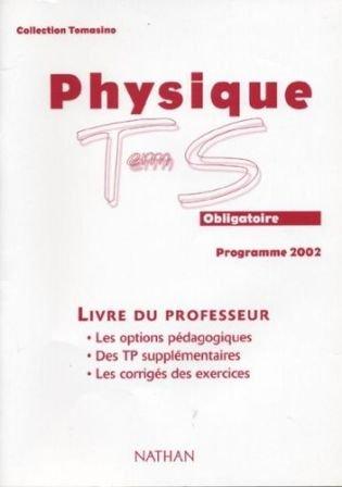 Physique, terminale, Bac S (Manuel du professeur)