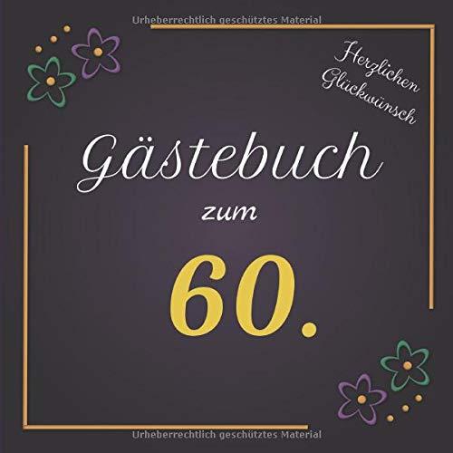 Gästebuch zum 60.: Darf auf keinem Geburtstag fehlen | Zum Ausfüllen | Für bis zu 40 Gäste | Geschenkidee