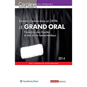 Le Grand oral. Protection des libertés et des droits fondamentaux