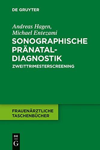 Sonographische Pränataldiagnostik: Zweittrimesterscreening (Frauenärztliche Taschenbücher)