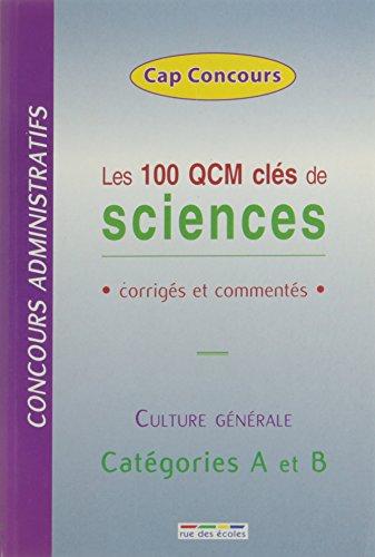 Les 100 QCM clés de sciences : Corrigés et commentés