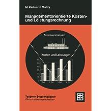 Managementorientierte Kosten- und Leistungsrechnung: Grundlagen der operativen Kalkulation (Teubner Studienbücher Wirtschaftswissenschaften)