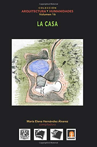 Volumen 16 La Casa: Volume 16 (Colección Arquitectura y Humanidades)