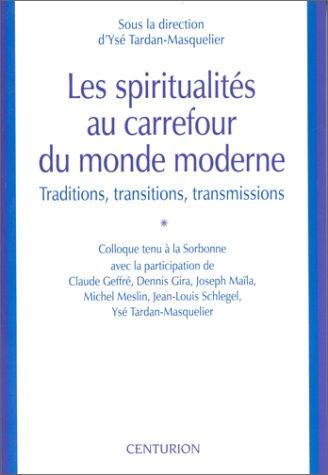 Les Spiritualités au carrefour du monde moderne : Traditions, transitions, transmissions