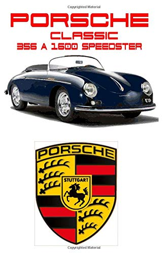 Porsche Classic: 346 A 1600 Speedster - Driving and Enjoying Collectible Cars - Composition Notebook Journal Diary, College Ruled, 150 pages -