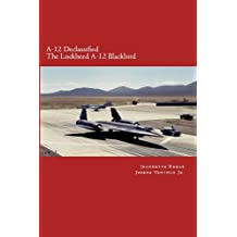 A-12 Declassified -The Lockheed A-12 BlackBird