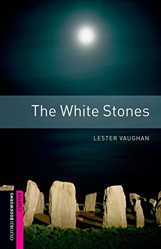 Starter: The White Stones (Oxford Bookworms)