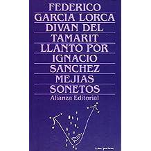 Diván de Tamarit. Llanto por Ignacio Sánchez Mejías. Sonetos (Obras De Federico García Lorca)