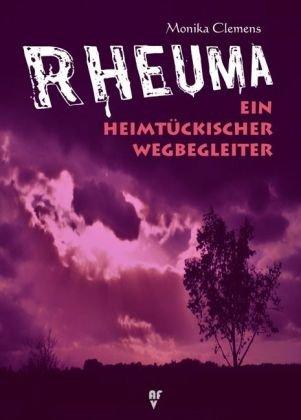 Buch: Rheuma - Ein heimtückischer Wegbegleiter - Ratgeber, Selbsthilfe von Monika Clemens