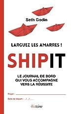 Shipit - Larguez les amarres ! de Seth Godin