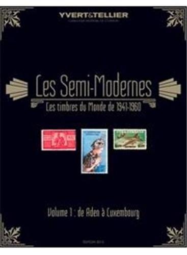 Catalogue des timbres semi-modernes du monde (1941-1960) : Volume 1, Aden à Luxembourg par Yvert & Tellier