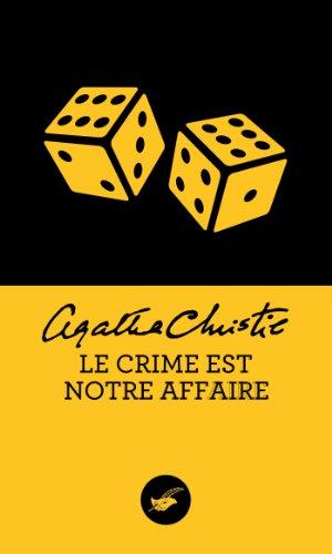 Livres et magazines téléchargement gratuit Le crime est notre affaire (Nouvelle traduction révisée) (Masque Christie) ePub B00B6XKEP6