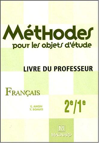 Méthodes pour les objets d'étude 2e/1e, français : Livre du professeur