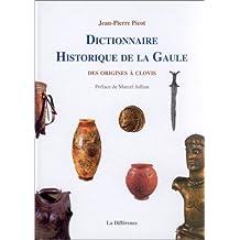 Dictionnaire historique de la Gaule : Des origines à Clovis