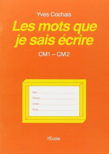 Les mots que je sais crire, CM1-CM2