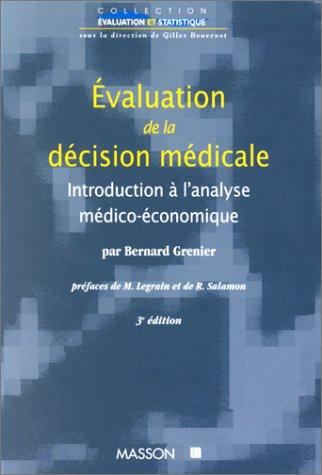 EVALUATION DE LA DECISION MEDICALE. Introduction à l'analyse médico-économique, 3ème édition