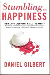 Stumbling on Happiness: Think You Know What Makes You Happy?