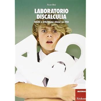 Laboratorio Discalculia. Giochi E Attività Per Alunni Con Dsa