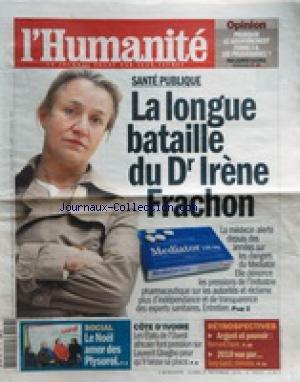 HUMANITE (L') [No 20557] du 27/12/2010 - POURQUOI LE GOUVERNEMENT FERME-T-IL LES PRUD'HOMMES PAR AUCHER - SANTE PUBLIQUE / LA LONGUE BATAILLE DU DR IRENE FRACHON - LE NOEL AMER DES PLYSOROL - COTE D'IVOIRE / LES ETATS DE L'OUEST AFRICAIN FONT PRESSION SUR GBAGBO POUR QU'IL LAISSE LA PLACE