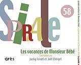 Spirale, N° 58, Juin 2011 : Les vacances de Monsieur Bébé