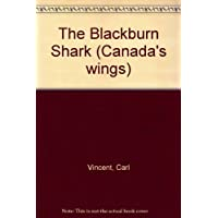 The Blackburn Shark (Canada's wings) [Hardcover] by Carl Vincent