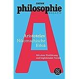 Nikomachische Ethik: (Mit Begleittexten vom Philosophie Magazin)