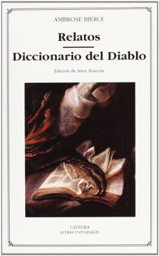 Relatos; Diccionario del Diablo: 286 (Letras Universales)
