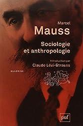 Sociologie et anthropologie : Précédé de Introduction à l'oeuvre de Marcel Mauss