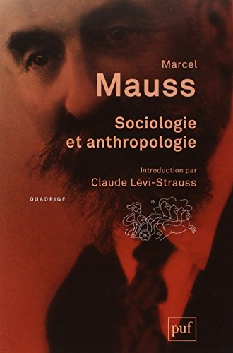 Sociologie et anthropologie : Prcd de Introduction  l'oeuvre de Marcel Mauss