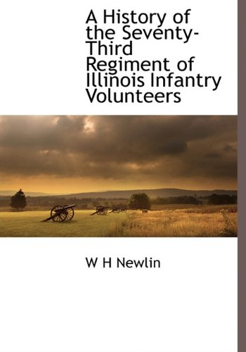 A History of the Seventy-Third Regiment of Illinois Infantry Volunteers