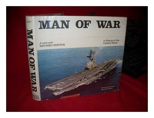 Man-Of-War; a History of the Combat Vessel / by Donald MacIntyre and Basil W. Bathe. Preface by Edward L. Beach