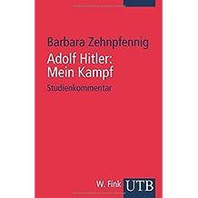 Adolf Hitler: Mein Kampf: Weltanschauung und Programm - Studienkommentar