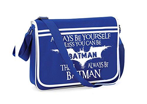 Always Be Batman-Unisex Lustige Witze Neuheit Bagbase Retro Kuriertasche Blau