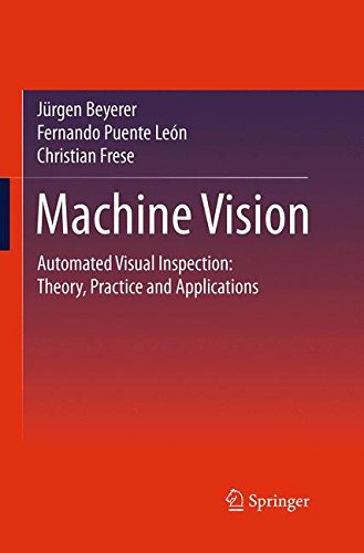 Machine Vision: Automated Visual Inspection: Theory, Practice and Applications