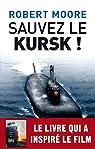 Sauvez le Kursk ! par Moore