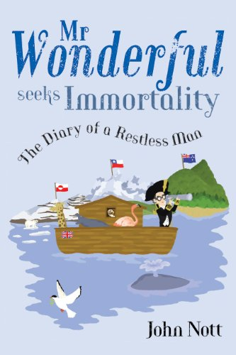 Mr Wonderful Seeks Immortality: The Diary of a Restless Man ...