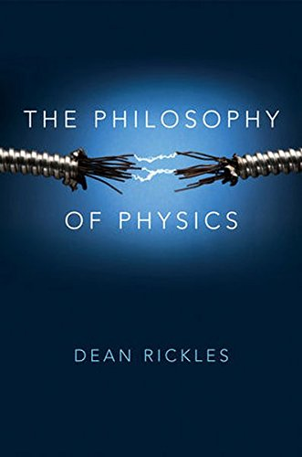 The Philosophy of Physics por Dean Rickles