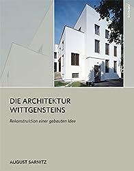 Die Architektur Wittgensteins. Rekonstruktion einer gebauten Idee