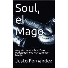 Soul, el Mago: Alegoría breve sobre cómo transcender una masculinidad tarada