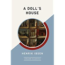 A Doll's House (AmazonClassics Edition)