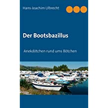 Der Bootsbazillus: Anekdötchen rund ums Bötchen