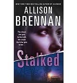 [Stalked] [by: Allison Brennan]