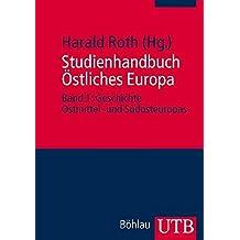 Studienhandbuch Östliches Europa Band 1: Geschichte Ostmittel- und Südosteuropas: BD 1