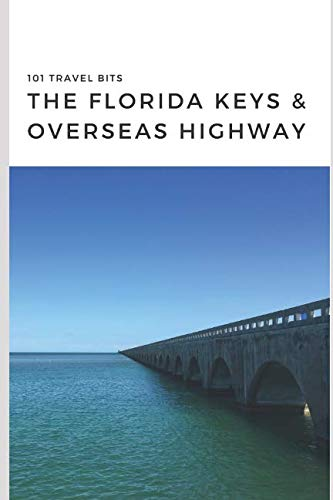 101 Travel Bits: The Florida Keys and Overseas Highway -