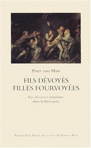 FILS DEVOYES, FILLES FOURVOYEES. Les désastres familiaux dans la littérature