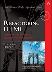 Refactoring HTML: Improving the Design of Existing Web Applications by Elliotte Rusty Harold (2008-05-11)