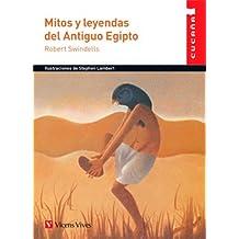 MITOS Y LEYENDAS DEL ANTIGUO EGIPTO (CUCAÑA) (Colección Cucaña)