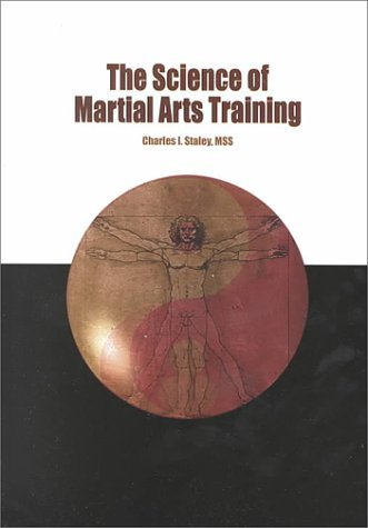 Science of Martial Arts Training by Charles I. Staley (2000-03-02)
