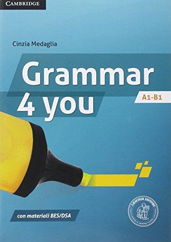 Grammar 4 you. Per la Scuola media. Con espansione online